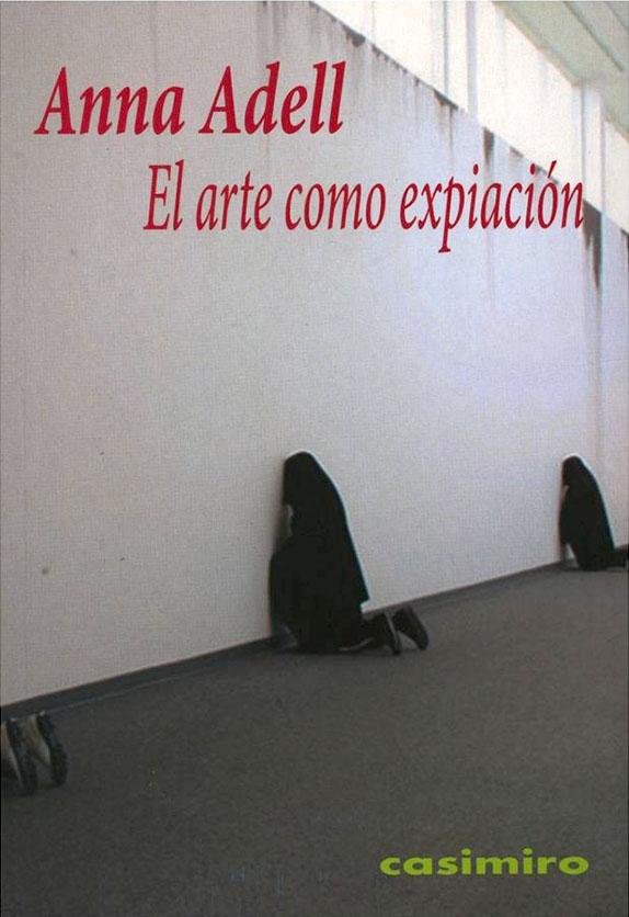 ANNA ADELL. Editorial Casimiro libros, Madrid, 2011, págs. 17-18.